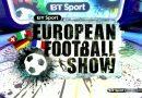 European Football Show EFS Extra – BT Sports