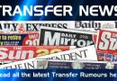 Latest Transfer News from UK newspapers. Thursday 15 June 2017