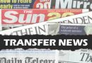 Latest Transfer News from UK newspapers. Wednesday 28 June 2017