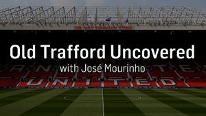 Old Trafford Uncovered With Jose Mourinho