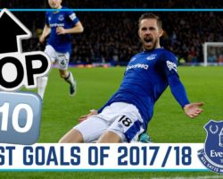Everton Season Review: Top 10 Goals! | Season 2017/18