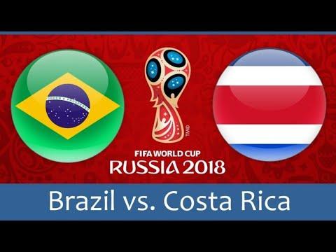 Brazil v Costa Rica – Full Match | World Cup 2018 Russia