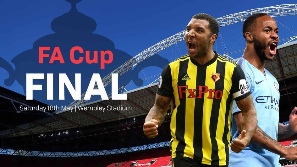 FA Cup Final: Manchester City v Watford preview | 18 May 2019 1