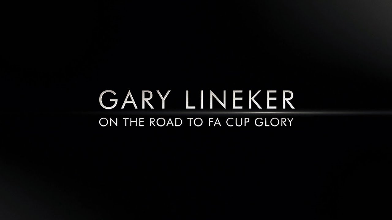 Gary Lineker on the Road to FA Cup Glory - BBC 1