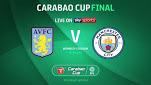 Manchester City v Aston Villa Preview – Carabao Cup Final