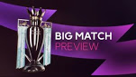 Big Match Preview