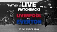 LIVERPOOL V EVERTON – 20 OCTOBER 1984
