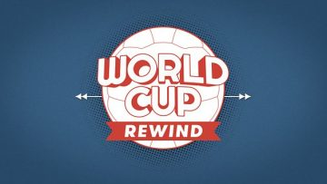 World Cup Rewind