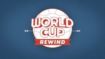 World Cup Rewind