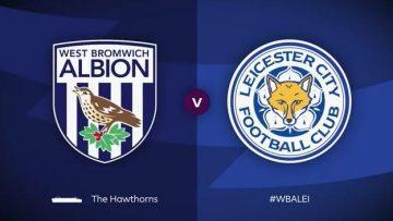 West Bromwich Albion , Leicester City, Full Match , Premier League , epl