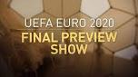 UEFA Euro 2020 – Final Preview Show