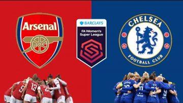 Arsenal vs Chelsea – FA WSL Womens Super League – 05/09/2021