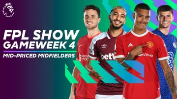 BEST mid-priced midfielders to make room for Cristiano Ronaldo   FPL Show Gameweek 4