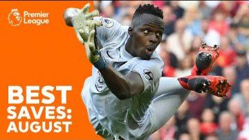 BEST Premier League saves   Édouard Mendy, David de Gea, Alisson Becker & more!   August
