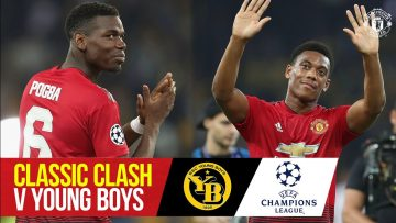 Classic Clash   Pogba & Martial strike in Switzerland   Young Boys 0-3 Manchester United (18/19)
