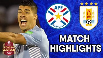 CONMEBOL South American World Cup Qualifiers Match Highlights: Uruguay vs Paraguay