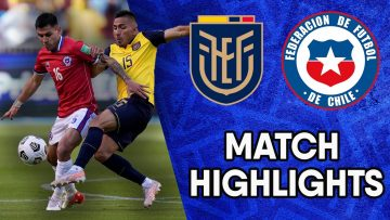 Ecuador vs Chile | Matchday 6 Highlights | CONMEBOL South American World Cup Qualifiers