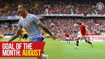 Goal of the Month: August 2021 | Greenwood, Fernandes, McNeill, Gore & More | Manchester United