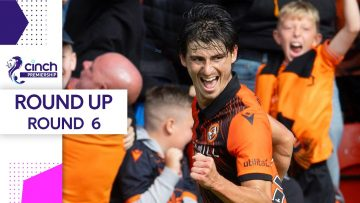 Harkes is the Dundee Derby Hero! | Matchweek 6 Round-Up | cinch Premiership