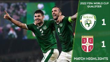 HIGHLIGHTS | Ireland 1-1 Serbia – 2022 FIFA World Cup Qualifier