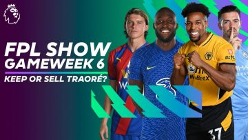 Keep or sell Adama Traoré? | Chelsea vs Manchester City preview | FPL Show Gameweek 6