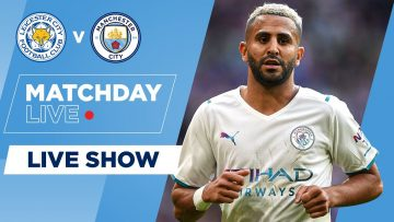LEICESTER CITY V MAN CITY | MATCHDAY LIVE