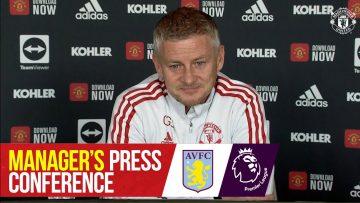 Managers Press Conference | Manchester United v Aston Villa | Ole Gunnar Solskjaer | Premier League