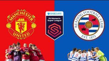 Manchester United vs Reading – FA WSL Womens Super League – 03/09/2021