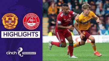 Motherwell 2-0 Aberdeen   Motherwell Earned Their Third Consecutive Win   cinch Premiership