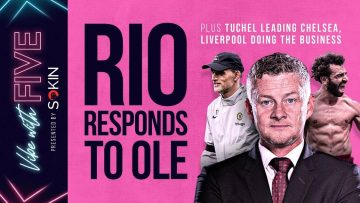 Rio Responds To Solskjaer! | Tuchel Leading Chelsea | Liverpool Doing The Business | Vibe with FIVE