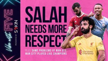 Same Problems At Man United   Arsenal SMASH Spurs!   Salah Deserves More respect!   Vibe With FIVE