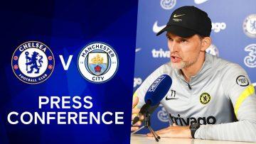 Thomas Tuchel Live Press Conference: Chelsea v Manchester City | Premier League