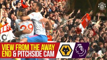 View from the Away End & Pitchside Cam | Wolves 0-1 Manchester United | Access All Areas