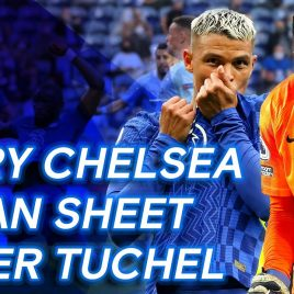 Chelseas Best Defensive Moment From Every Thomas Tuchel Clean Sheet So Far