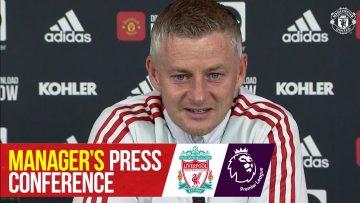 Managers Press Conference | Manchester United v Liverpool | Ole Gunnar Solskjaer