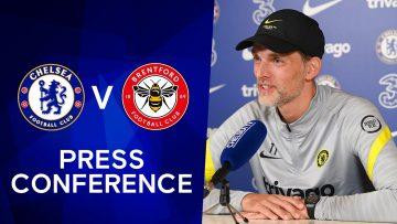 Thomas Tuchel Live Press Conference: Chelsea v Brentford | Premier League