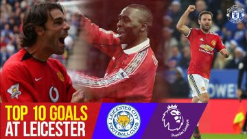 Top 10 PL Goals at Leicester | Van Nistelrooy, Rashford, Cole, Mata | Leicester v Manchester United